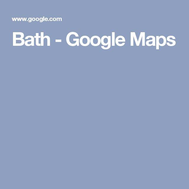 Bath - Google Maps