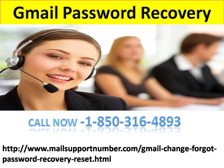 Why should I Gmail Password Recovery of my account? 1-850-316-4893 If you want to make your Gmail account non-vulnerable then you need to Gmail Password Recovery of your account after a very short period of time. So, if you want more information then you need to make a call at 1-850-316-4893 and our experts will listen up all your queries and offer you the best solution in no time. For more visit us our site. http://www.mailsupportnumber.com/gmail-change-forgot-password-recovery-reset.html