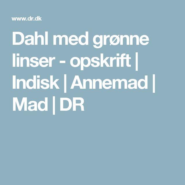 Dahl med grønne linser - opskrift | Indisk | Annemad | Mad | DR