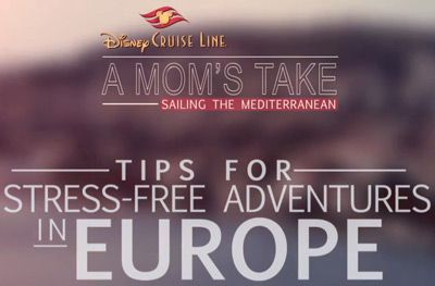 A Mom Take: Tips for Stress-free Adventures in Europe with Disney Cruise Line