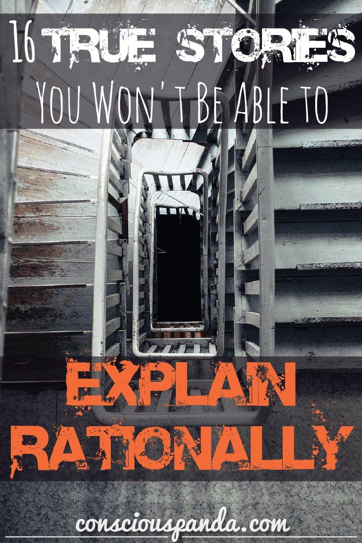 16 True Stories You Won't Be Able to Explain Rationally #paranormal #supernatural