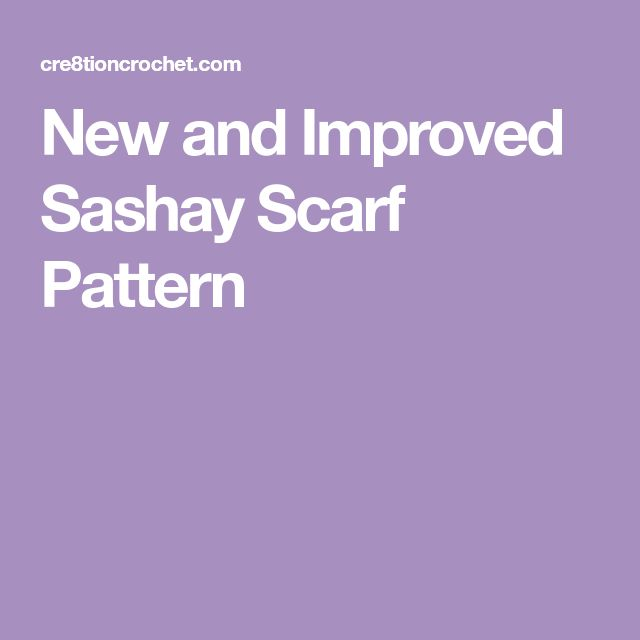 New and Improved Sashay Scarf Pattern