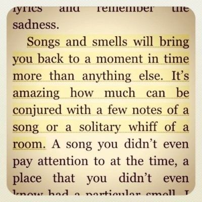 so true....crazy!!! I think of my great grandmother when I smell her scent, makes me feel she's near.