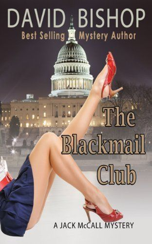 The Blackmail Club, a Jack McCall Mystery by David Bishop, http://www.amazon.com/dp/B007FIQRNE/ref=cm_sw_r_pi_dp_-Xkutb0JD2ZKJ