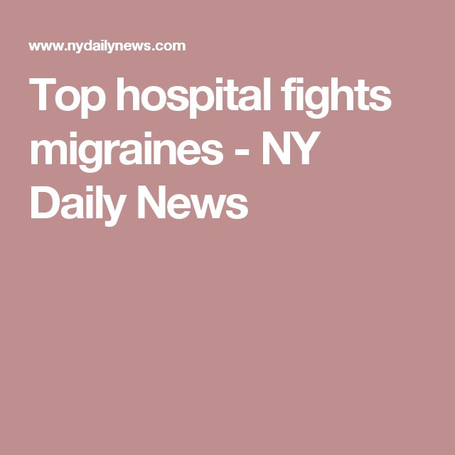 Top hospital fights migraines - NY Daily News