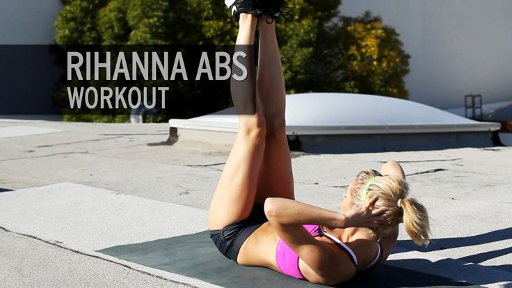 Rihanna Abs Workout. Not sure who Rihanna is but this is a great workout.