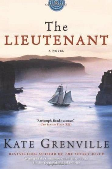 """The Lieutenant by Kate Grenville. A stunning follow-up to her Commonwealth Writers' Prize-winning book, """"The Secret River,"""" Grenville's """"The Lieutenant"""" is a gripping story about friendship, self-discovery, and the power of language set along the unspoiled shores of 1788 New South Wales. As a boy, Daniel Rooke was an outsider. Ridiculed in school and misunderstood by his parents, Daniel could only hope that he would one day find his place in life."""