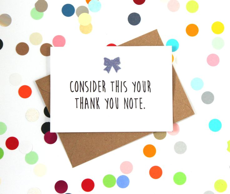 Funny Thank you card: Consider this you thank you note. Hand made. - pinned by pin4etsy.com
