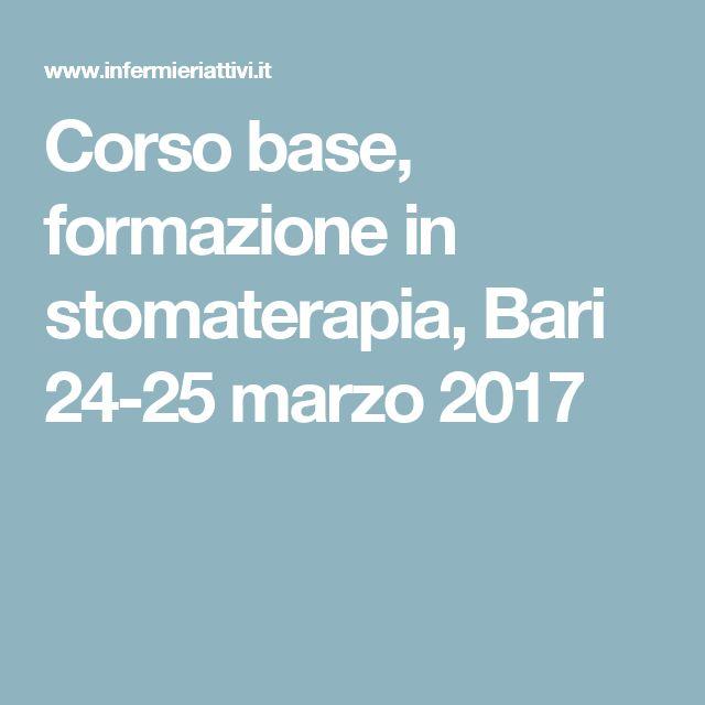 Corso base, formazione in stomaterapia, Bari 24-25 marzo 2017