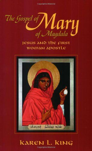 Bestseller Books Online The Gospel of Mary of Magdala: Jesus and the First Woman Apostle Karen L King $17.86