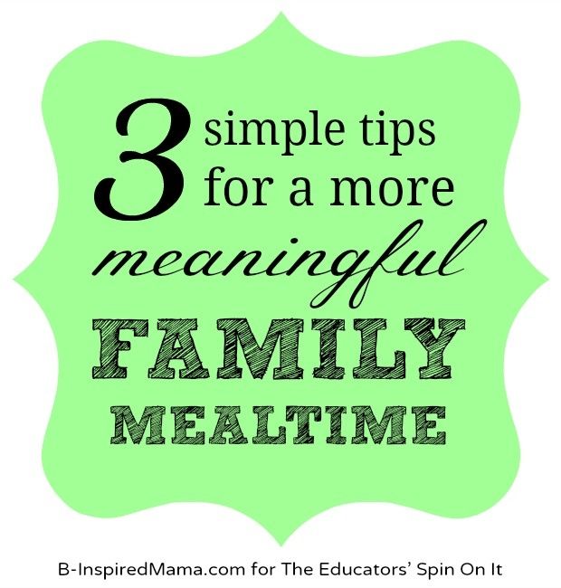 Tips for Meaningful Family Mealtime.