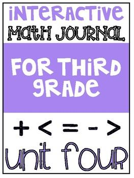 This interactive math journal was created to use along with the grade three (third grade) go math curriculum. It is aligned with chapter four. My students do these sheets as a part of a guided math center and glue their pieces into a composition notebook to create a growing resource.