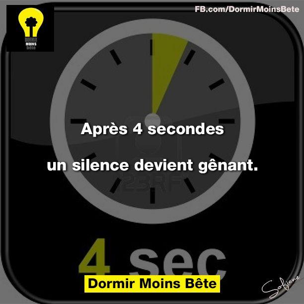 Apres 4 secondes, un silence devient gênant.