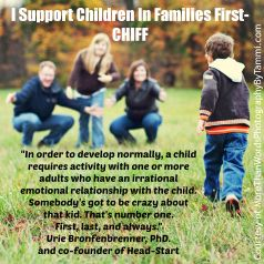 "Pinterest Sharable of ""I Support Children in Families First (CHIFF)"" - Quote from Urie Bronfenbrenner"