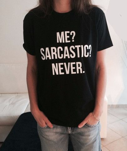 Me? Sarcastic? Never Funny T-Shirt - Rebel Style Shop - Tell the world how approachable you can be with this funny t-shirt. Wear it with your grunge or punk rock outfits for additional attitude. The simple shirt also makes a witty gift for family and friends.