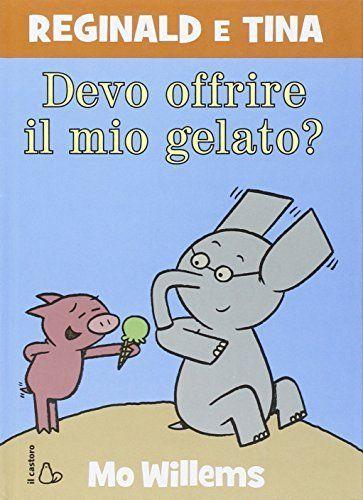 Devo offrire il mio gelato? Reginald e Tina, http://www.amazon.it/dp/8880339583/ref=cm_sw_r_pi_awdl_xs_5HGPyb0QGBXP4
