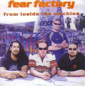 Fear Factory - From Inside The Machine (CD) at Discogs