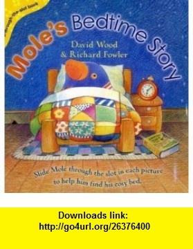 Moles Bedtime Story (Pop-Through-the-Slot series) (9780385610483) David Wood, Richard Fowler , ISBN-10: 0385610483  , ISBN-13: 978-0385610483 ,  , tutorials , pdf , ebook , torrent , downloads , rapidshare , filesonic , hotfile , megaupload , fileserve