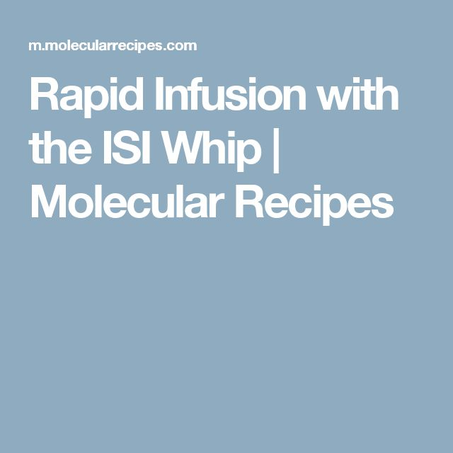 Rapid Infusion with the ISI Whip | Molecular Recipes