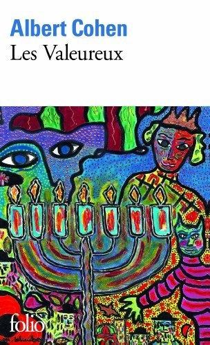 Les Valeureux de Albert Cohen, http://www.amazon.fr/dp/2070377407/ref=cm_sw_r_pi_dp_limNrb13THVC8