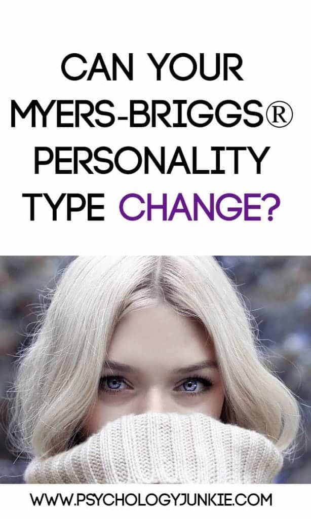 Can Your Myers-Briggs® Personality Type Change?   Briggs