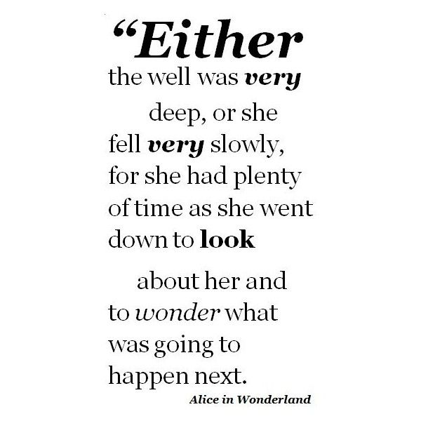 Alice In Wonderland Falling Quote ❤ liked on Polyvore
