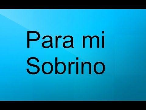 Sobrino Felicidades en tu Cumpleaños | Frases de Cumpleaños a mi Sobrino - YouTube