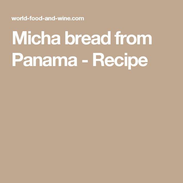 Micha bread from Panama - Recipe