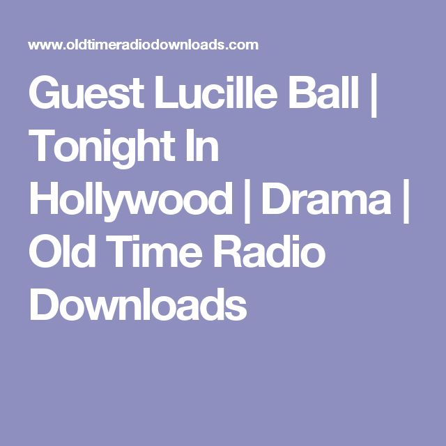 Guest Lucille Ball | Tonight In Hollywood | Drama | Old Time Radio Downloads