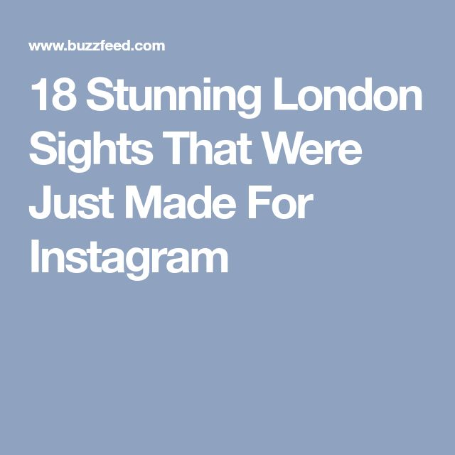 18 Stunning London Sights That Were Just Made For Instagram