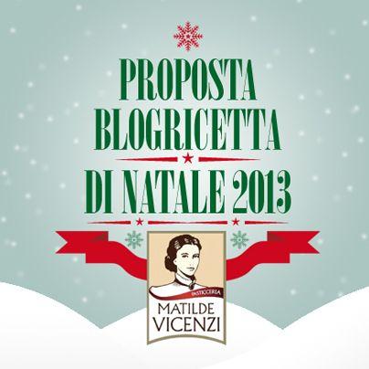 Proposta BlogRicetta di Natale 2013 . Una sorpresa tutta per voi (e per me !) . - MatildeTiramiSu!