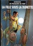 Les Passagers du vent , Tome 1 : La fille sous la dunette par François Bourgeon