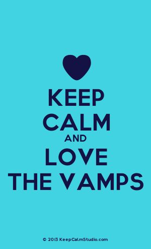 [Love Heart] Keep Calm And Love The Vamps ( the Band)