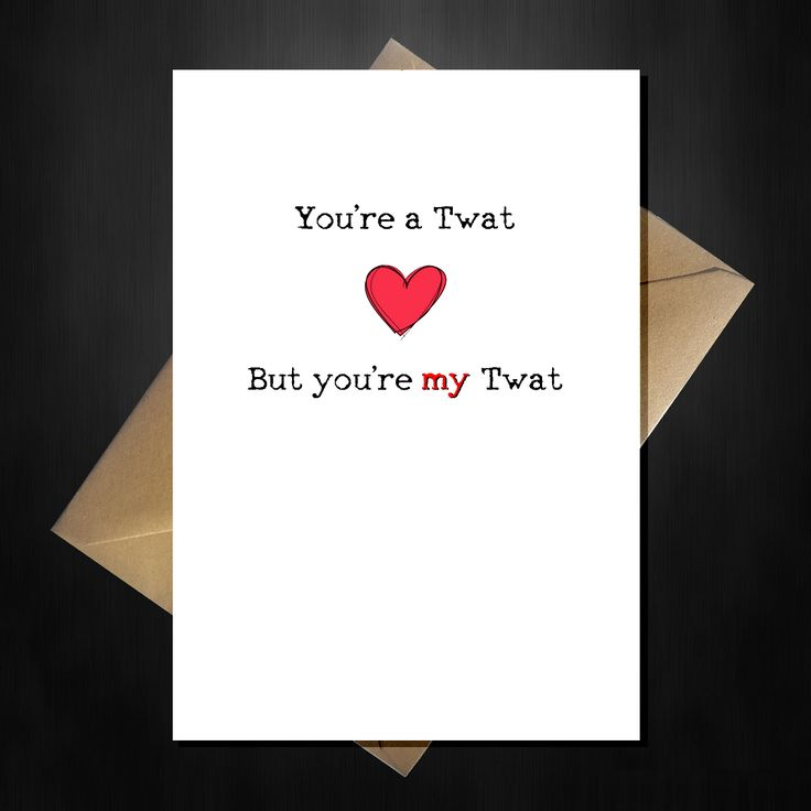 Rude Valentines Day Card - You're a TW@!