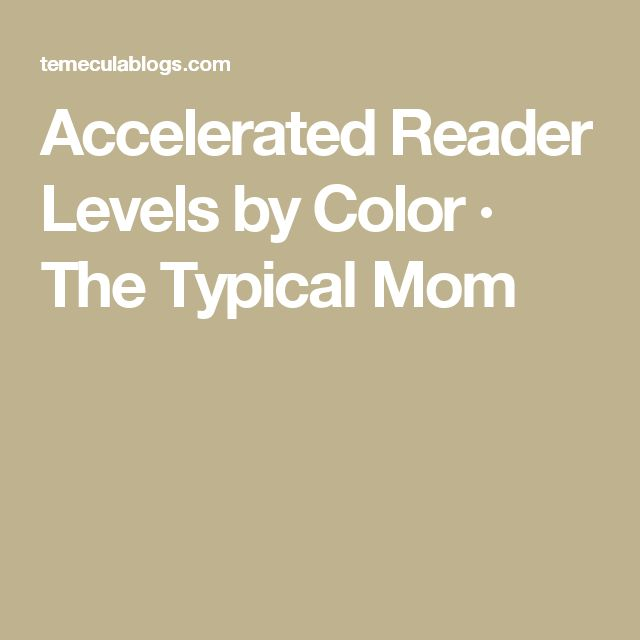 Accelerated Reader Levels by Color · The Typical Mom
