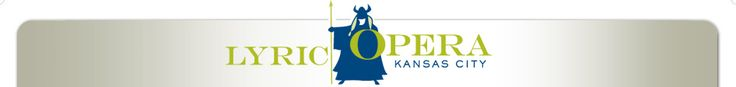 Lyric Opera of Kansas City    Tickets: 816.471.7344
