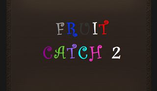 This is 'Fruit catch 2' game.