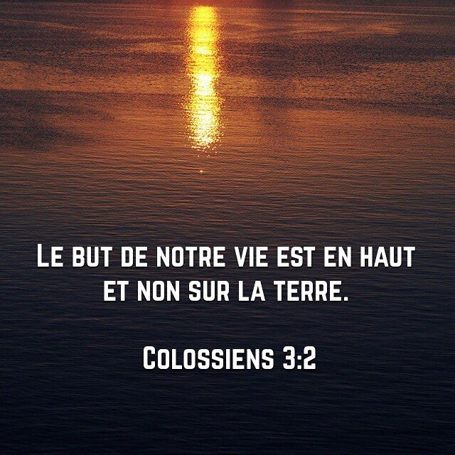 http://bible.com/133/col.3.2.pdv #verset #Bible #but #sensdemavie #vie #laBible
