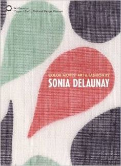 Sonia Delaunay - Color moves, art and fashion