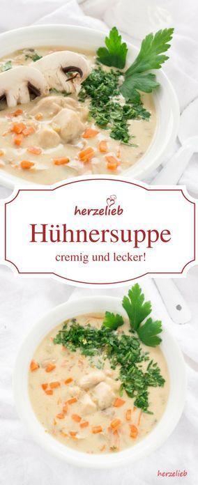 Suppen Rezepte : Cremige Hühnersuppe - so lecker und so gut - Rezepte von herzelieb #foodblog #deutsch #foodblogger