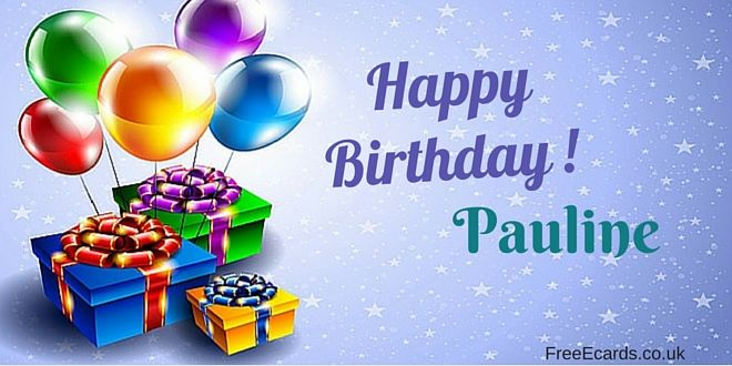 Pauline is the name of a friend who celebrates his birthday, send this ecard Happy Birthday Pauline