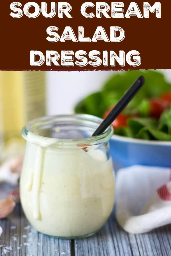 A Quick Easy 5 Minute Sour Cream Salad Dressing Recipe Sour Cream Salad Dressing Salad Dressing Recipes Homemade Sour Cream