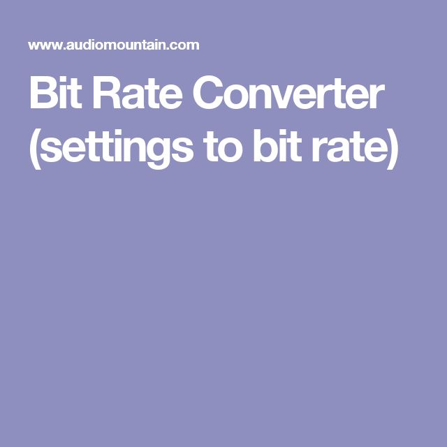 Bit Rate Converter (settings to bit rate)