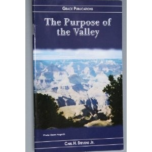 The Purpose of the Valley - Bible Doctrine Booklet   $1.99