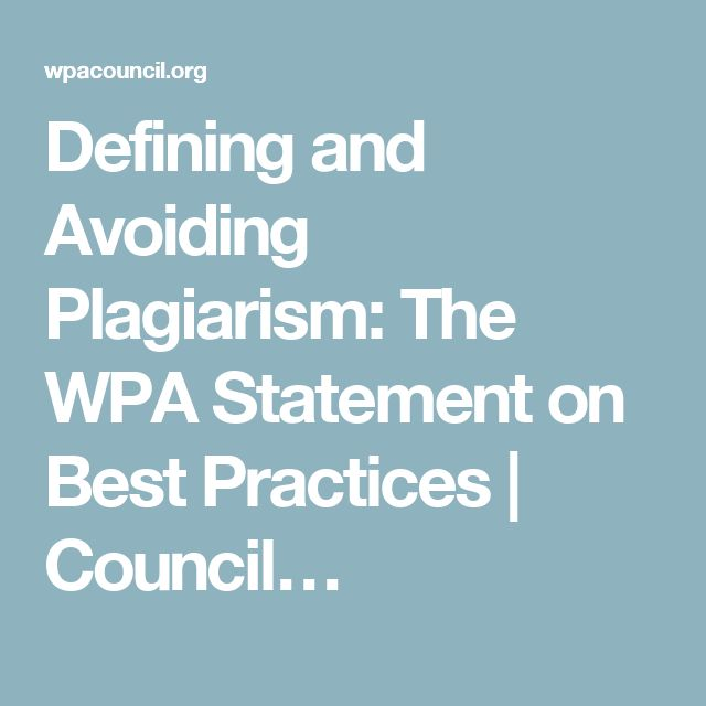 Defining and Avoiding Plagiarism: The WPA Statement on Best Practices | Council…  On this website, there is an excellent set of guidelines that emphasize what is NOT plagiarism but might be considered so. Here, the author points out some mistakes that students and researchers may make, not because they're trying to scam someone's work, but they simply may be trying to cite the work of another but simply doing it incorrectly.