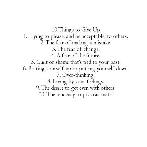 This list would take care of so many problems. Easier said than done I imagine, but imagine giving them up?