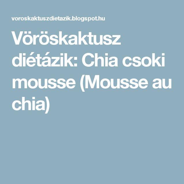Vöröskaktusz diétázik: Chia csoki mousse (Mousse au chia)