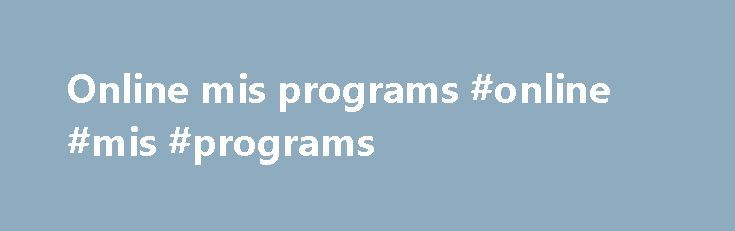 Online mis programs #online #mis #programs http://albuquerque.remmont.com/online-mis-programs-online-mis-programs/  Online Accessible At UA Little Rock Online . we meet you where you are. Whether you re a busy professional wanting to advance your career, a first-time college student, or somewhere in between, we offer flexible course schedules and dozens of accredited degrees, certificates and minors, so you can finish strong . Affordable Our reduced standard rates apply to all UA Little Rock…
