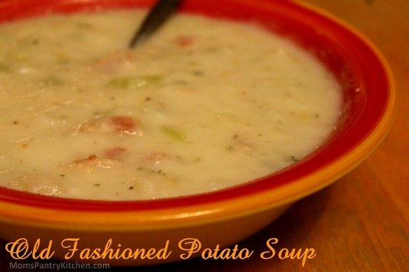 Old Fashioned Potato Soup http://www.momspantrykitchen.com/old-fashioned-potato-soup.html