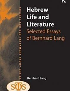 Hebrew Life and Literature: Selected Essays of Bernhard Lang 1st Edition free download by Bernhard Lang ISBN: 9780754666189 with BooksBob. Fast and free eBooks download.  The post Hebrew Life and Literature: Selected Essays of Bernhard Lang 1st Edition Free Download appeared first on Booksbob.com.